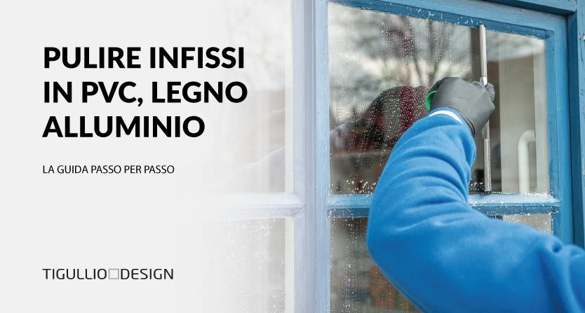 Come pulire le finestre: la guida per pulire gli infissi in PVC, Legno e Alluminio